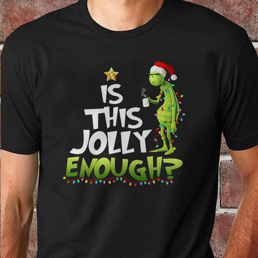 Is this jolly enough grinch lover christmas unisex shirt