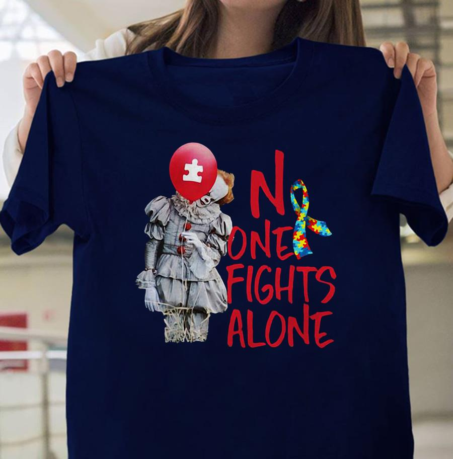 No one fights alone pennywise autism awareness t-shirt