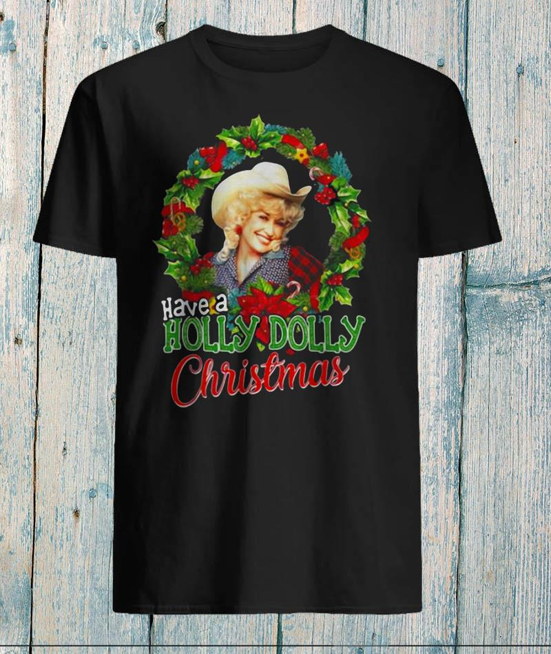 Have a holly Dolly Christmas Dolly Parton christmas sweatshirt
