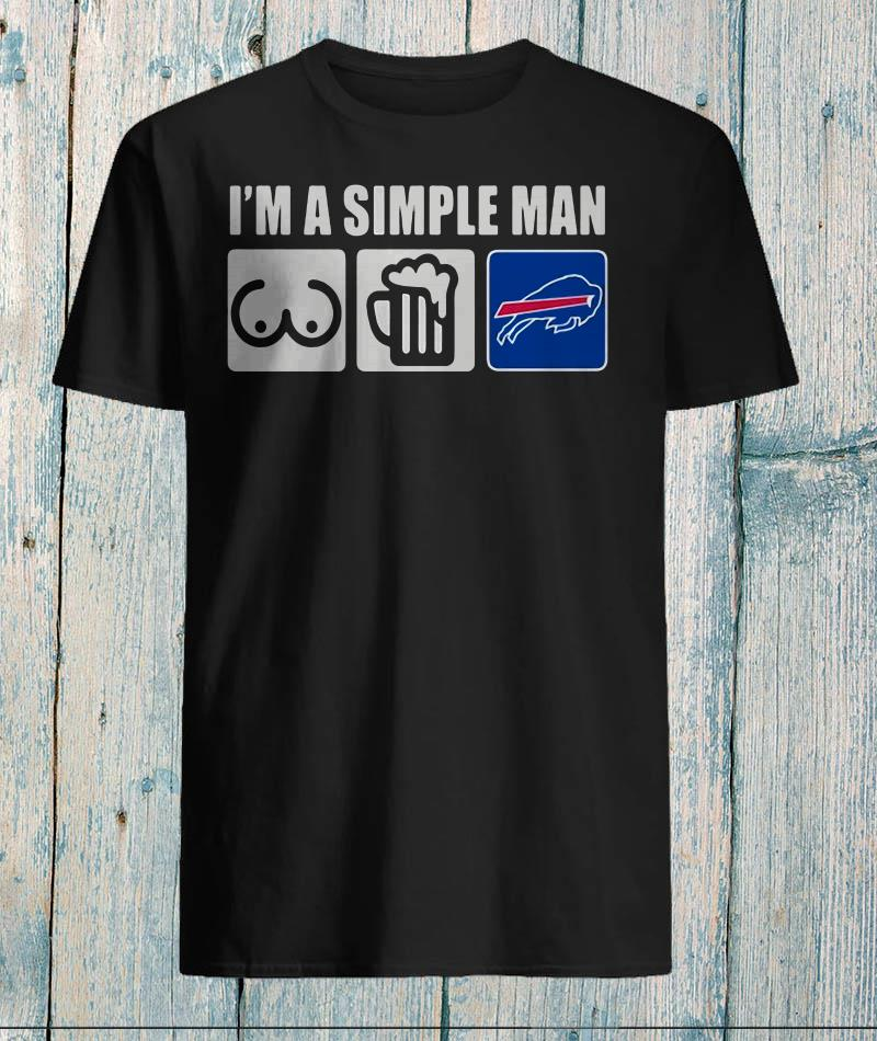 Im simple man loves bobs beer Buffalo Bills shirt