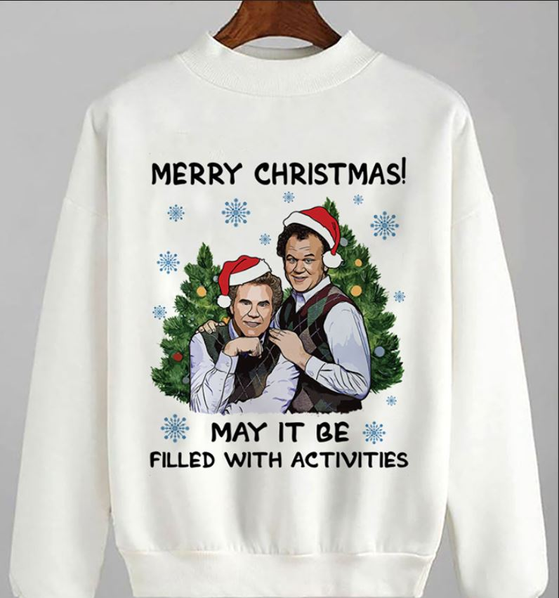 Step Brothers merry Christmas may it be filled with activities sweat shirt