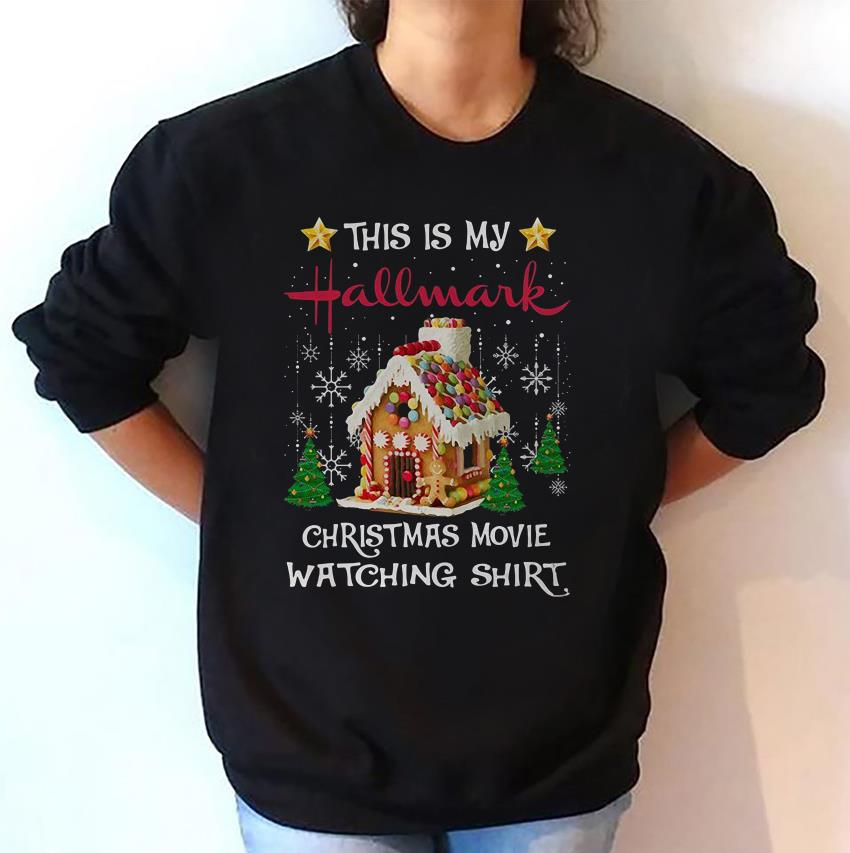 This is my hallmark christmas movie watching shirt christmas cookie house sweat shirt