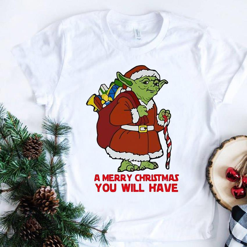 Yoda Star Wars a merry Christmas you will have unisex shirt