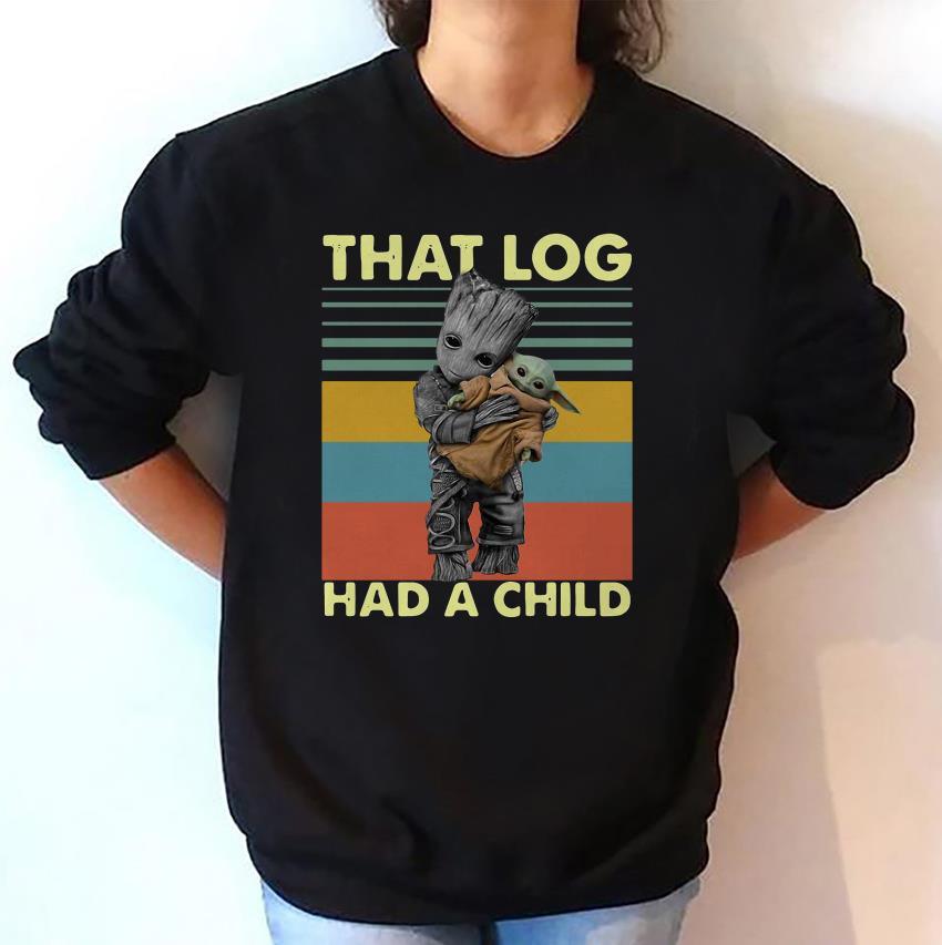Baby Groot hug Baby Yoda that log had a child vintage sweatshirt