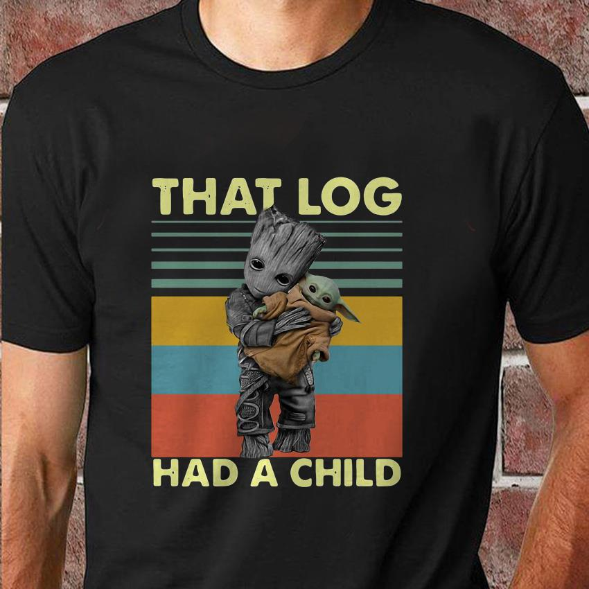 Baby Groot hug Baby Yoda that log had a child vintage unisex shirt
