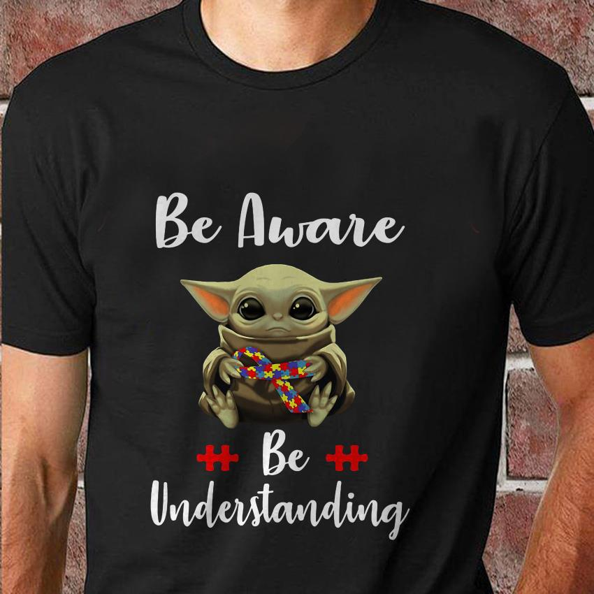 Baby Yoda autism be aware be understanding t-shirt