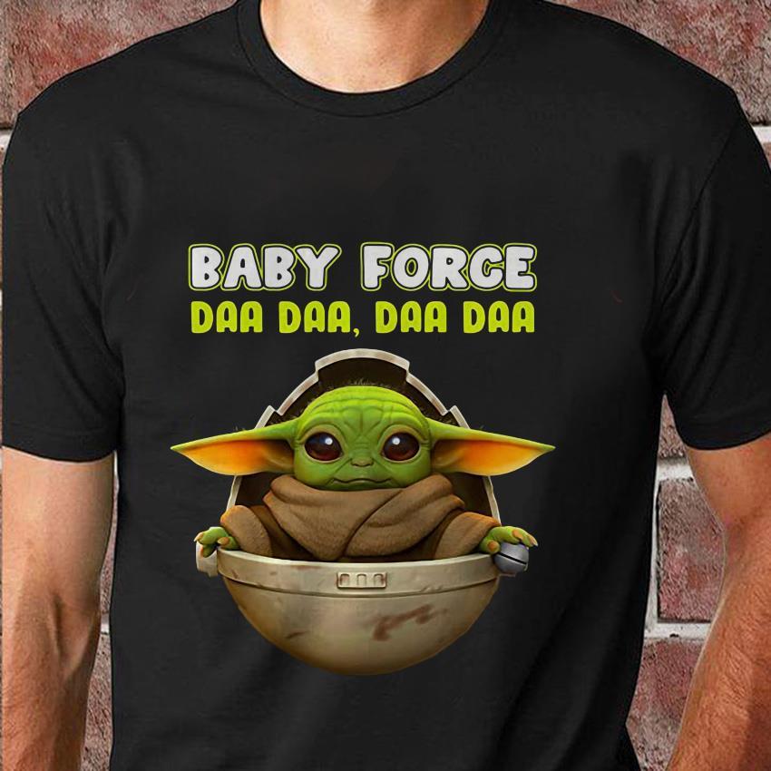 Baby Yoda baby force da da da t-shirt