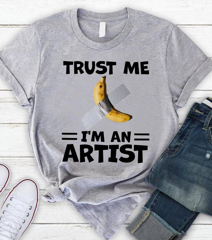 Banana artwork trust me Im an artist t-shirt