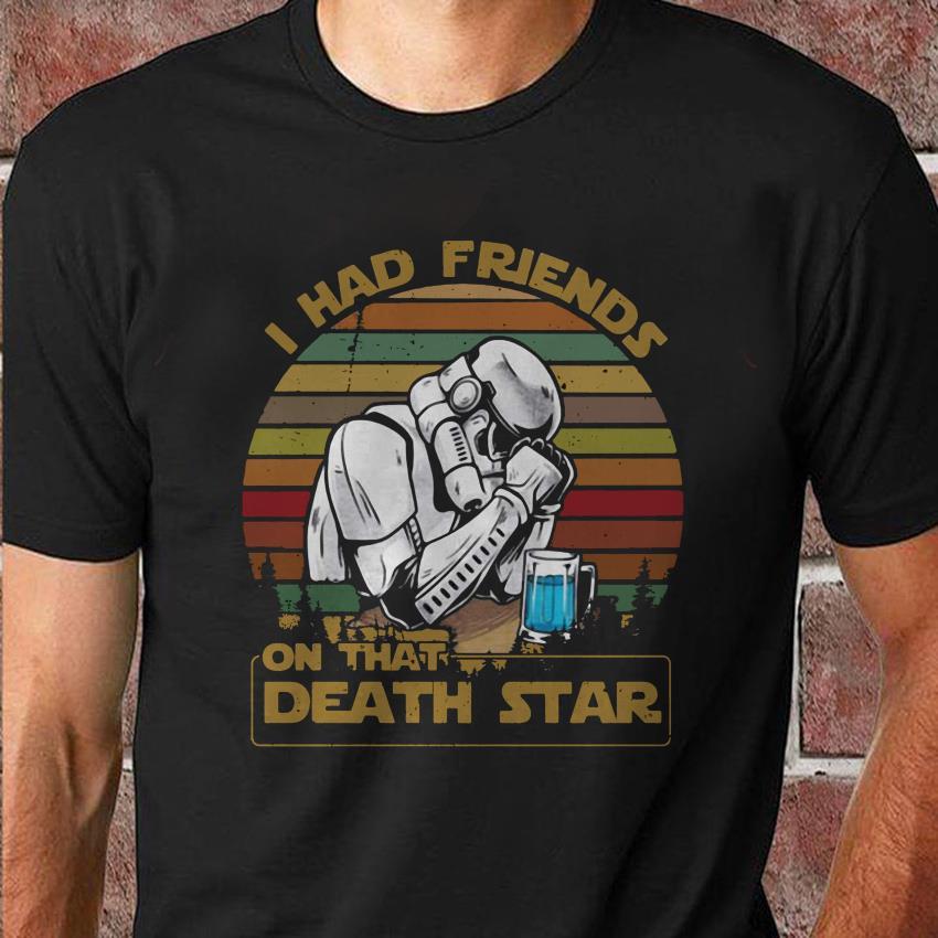 I had friends on that Death Star vintage unisex-shirt