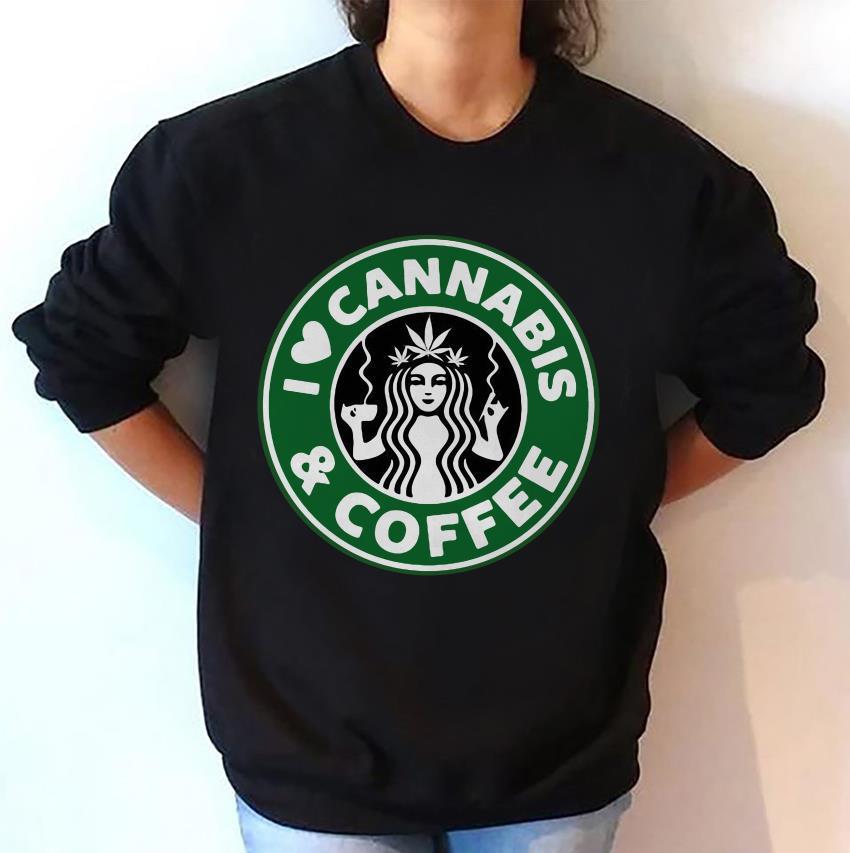 I love Cannabis and coffee Starbucks sweat-shirt