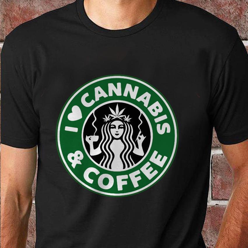 I love Cannabis and coffee Starbucks t-shirt