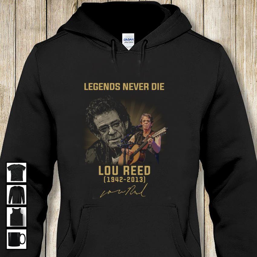 Legends never die Lou Reed 1642-2013 hoodie-shirt