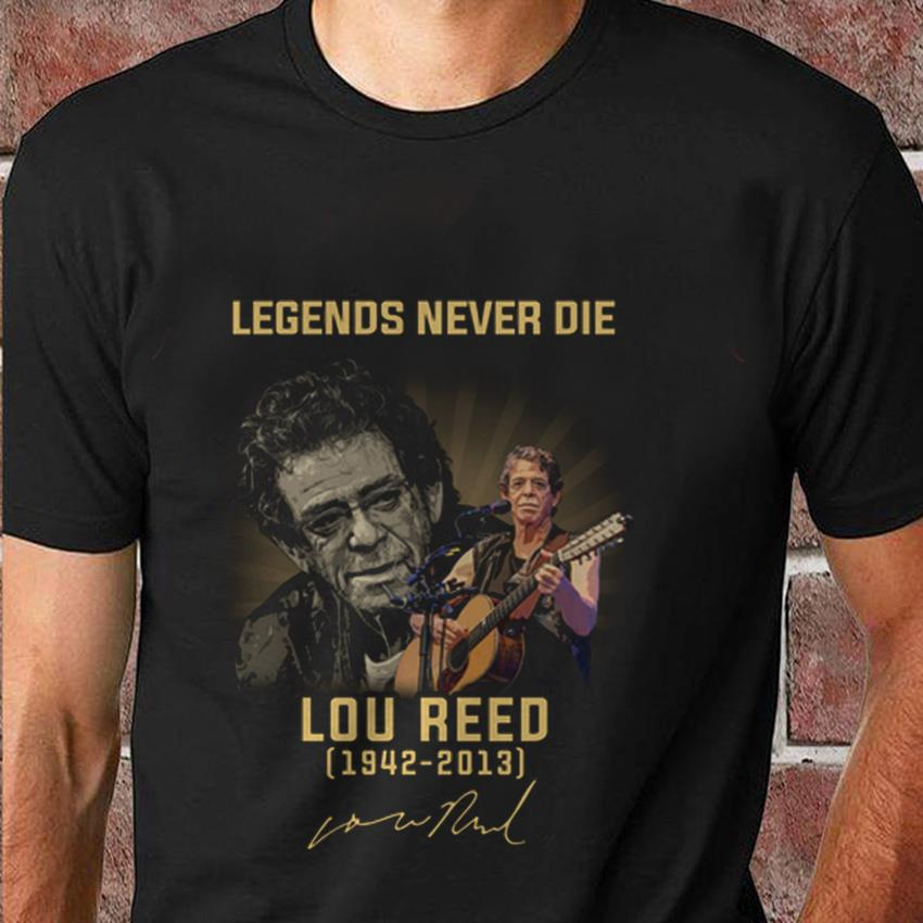 Legends never die Lou Reed 1642-2013 t-shirt
