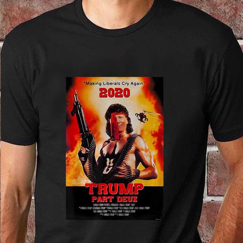 Trump Part Deux 2020 making liberals cry again t-shirt