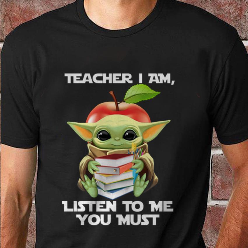 The Mandalorian Baby Yoda teacher I am listen to me you must t-shirt