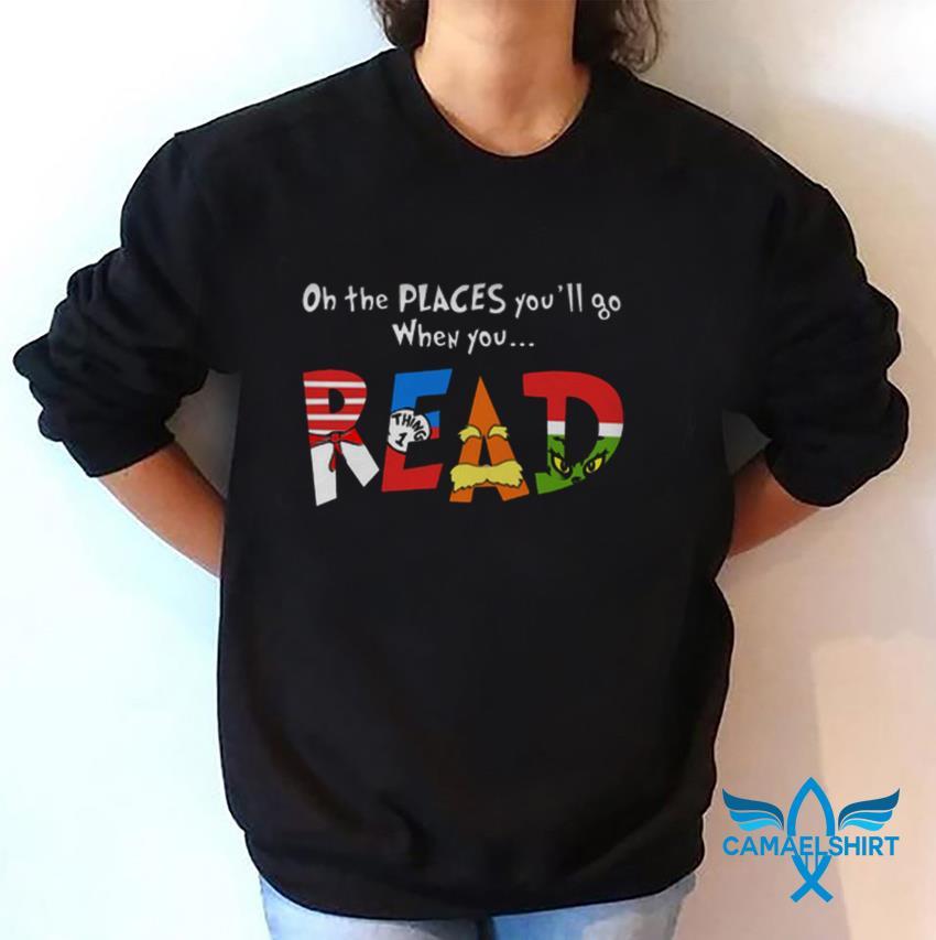 Teacher Dr Seuss oh the places you go when you read t-shirt