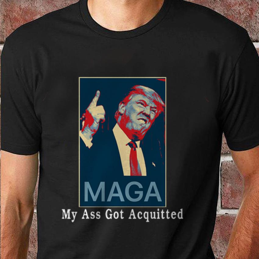 Trump 2020 Maga my ass got acquitted election t-shirt