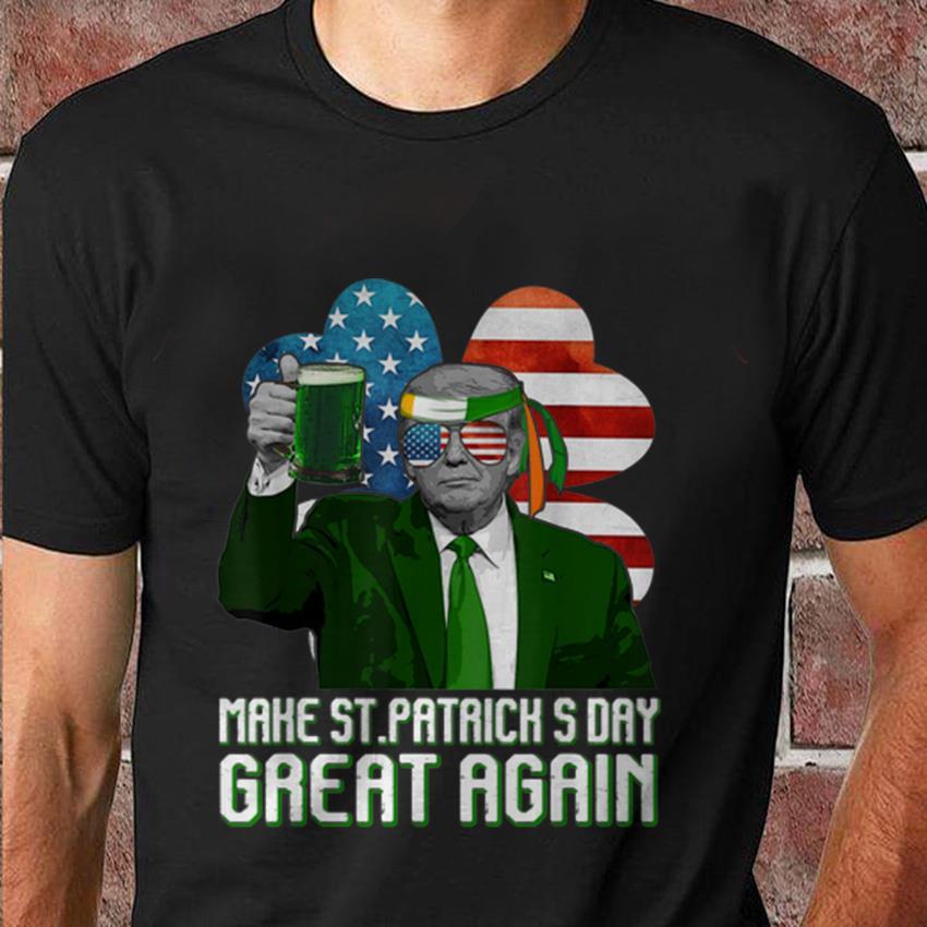 Trump American shamrock flag make st patrick's day great again t-shirt