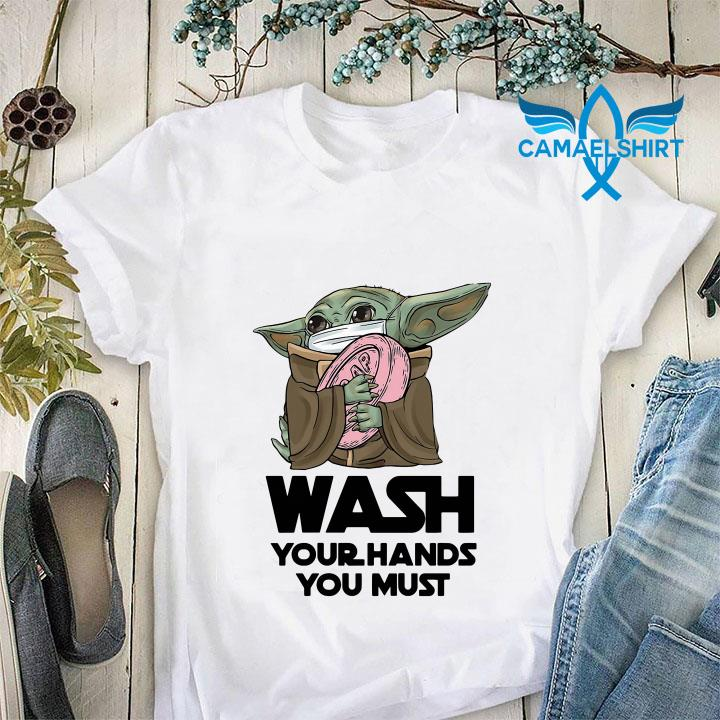 Baby Yoda wash your hands you must ladies shirt