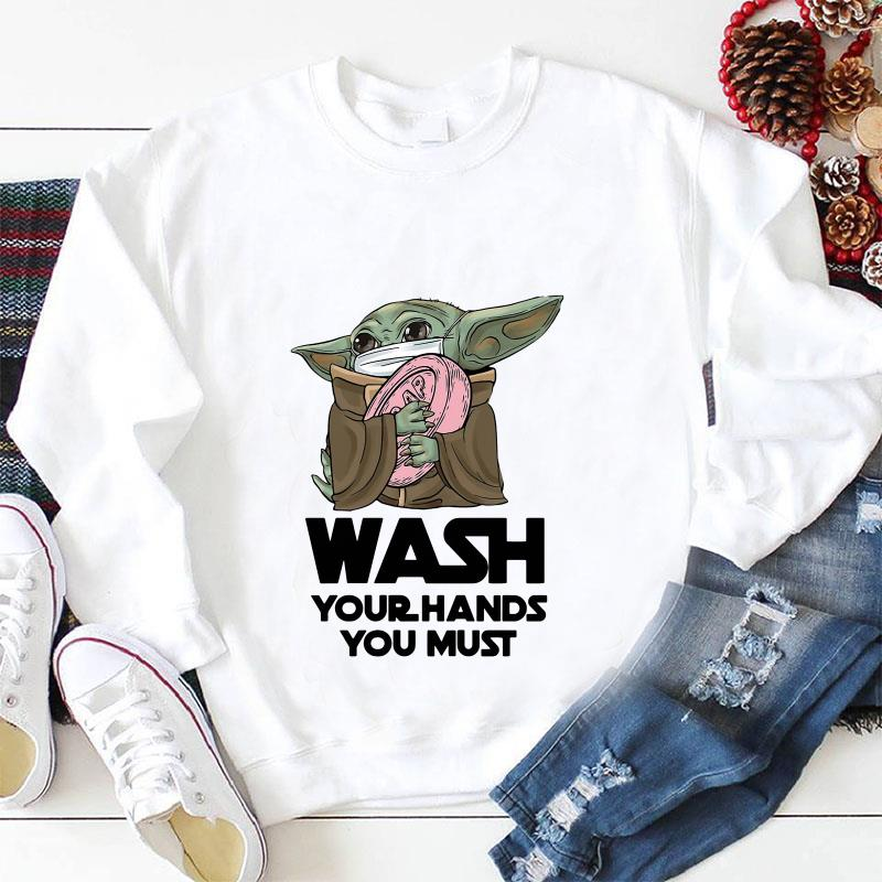 Baby Yoda wash your hands you must longsleeve shirt