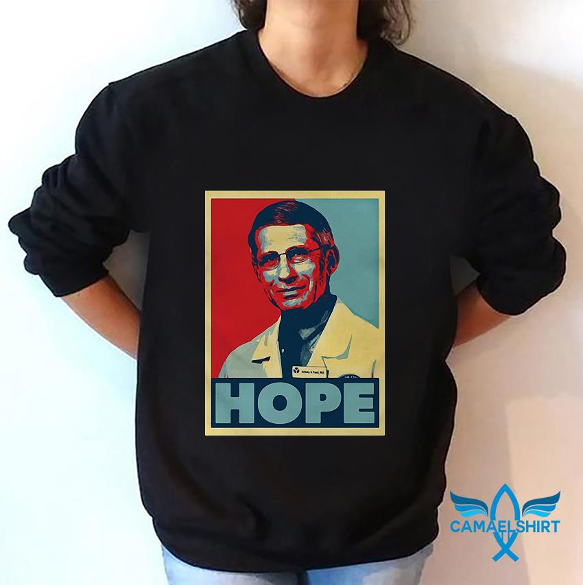 Dr Anthony Fauci hope poster 2020 sweatshirt