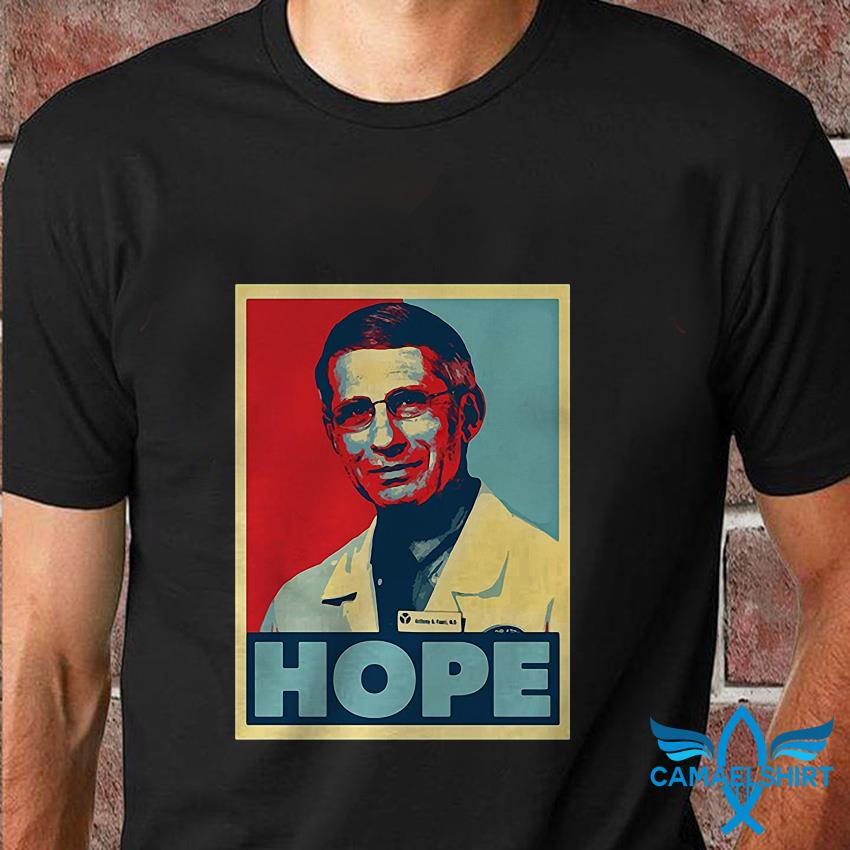 Dr Anthony Fauci hope poster 2020 unisex t-shirt