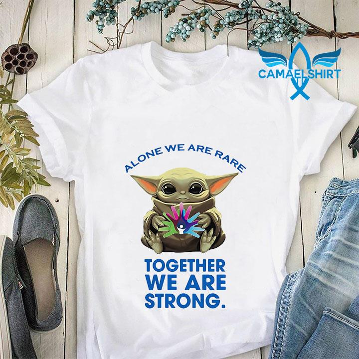 Baby Yoda alone we are rare together we are strong unisex shirt
