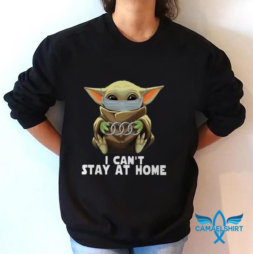 Baby Yoda Audi I cant stay at home quarantine 2020 sweat shirt