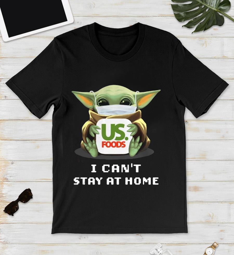 Baby Yoda Us Foods I cant stay at home unisex t-shirt
