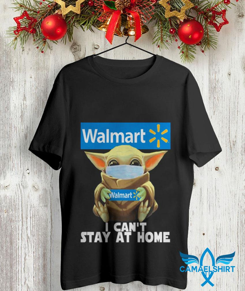 Baby Yoda Walmart I cant stay at home unisex shirt