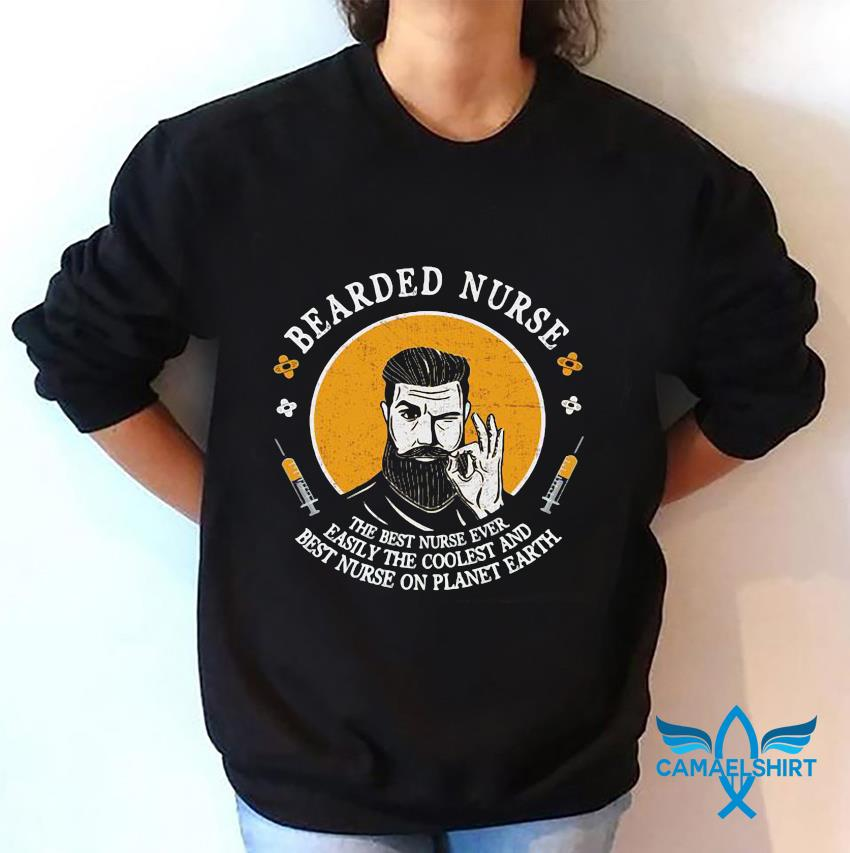 Bearded nurse the best nurse ever easily the coolest and best nurse on planet earth sweatshirt