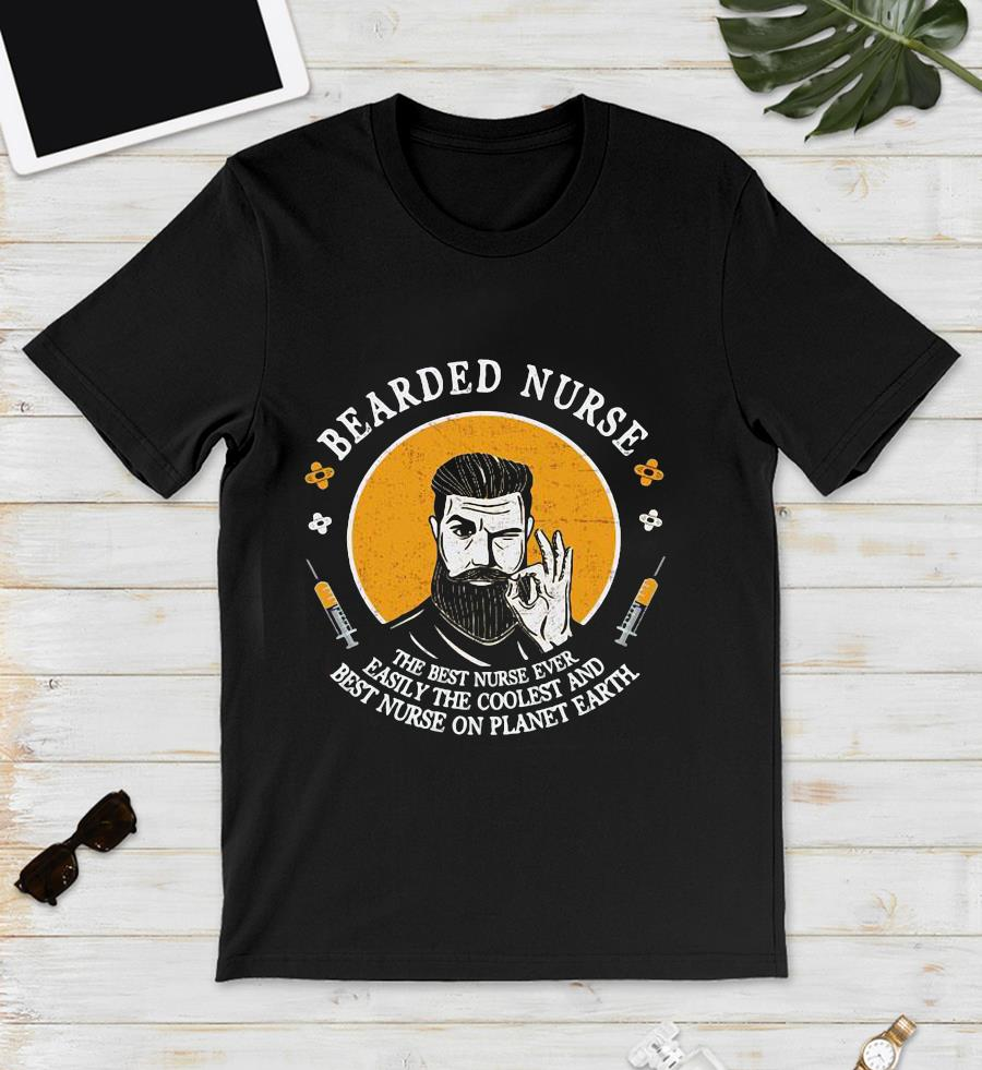 Bearded nurse the best nurse ever easily the coolest and best nurse on planet earth unisex t-shirt
