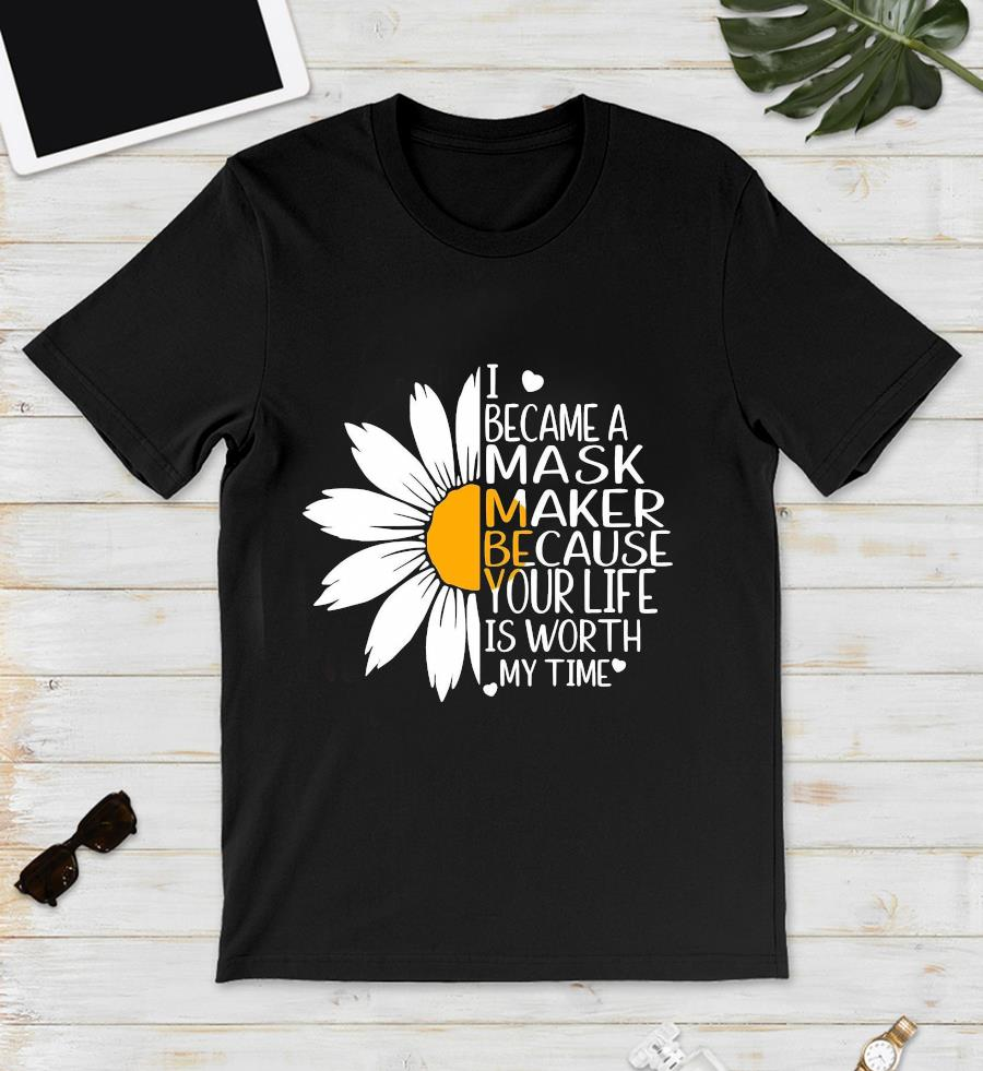 Daisy Flower Sewing I became a mask maker unisex t-shirt