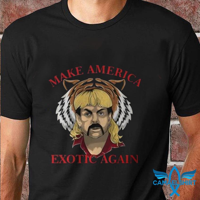 Tiger King 2020 Joe Exotic Make America Exotic Again Campaign Election T-Shirt