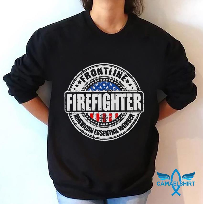 Frontline Firefighter American rssential worker sweatshirt