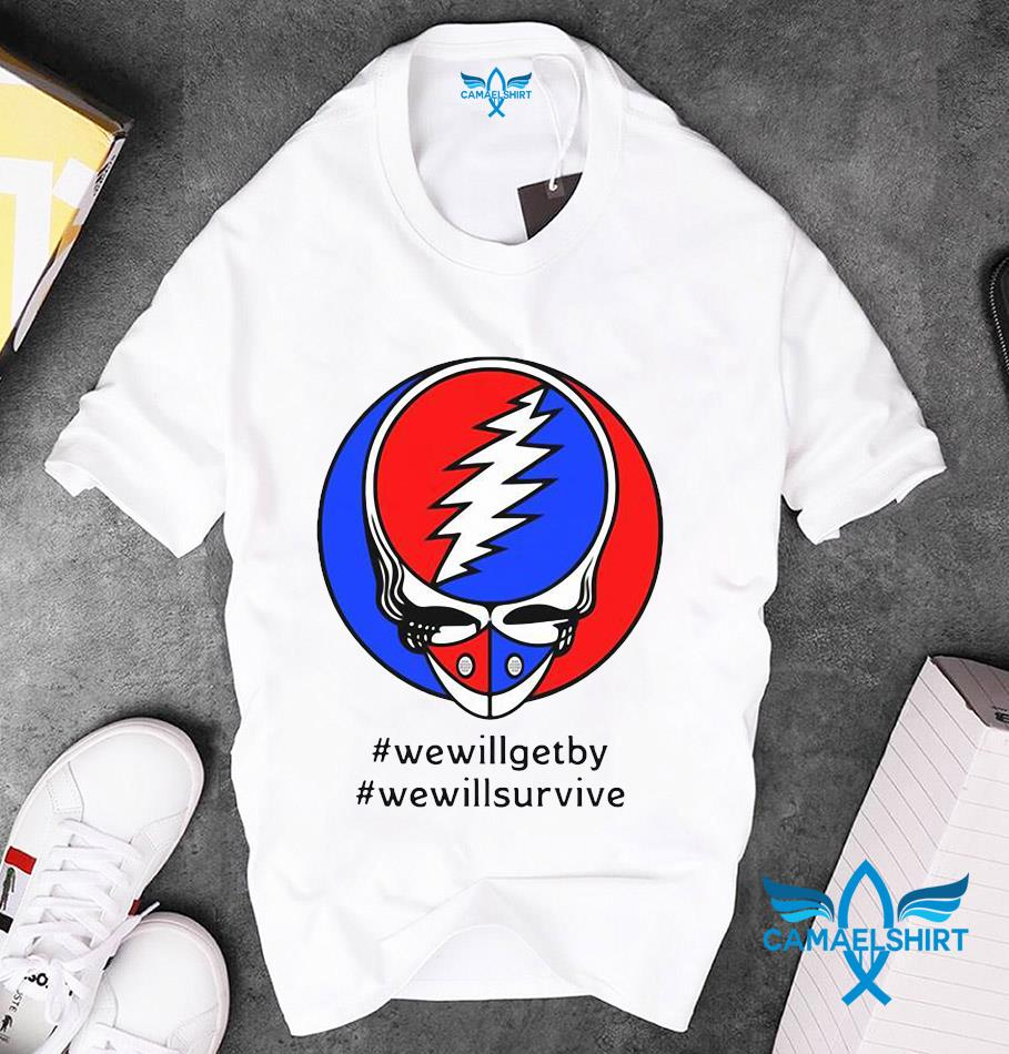 Grateful Dead face we will get by we will survive quaratine 2020 unisex t-shirt