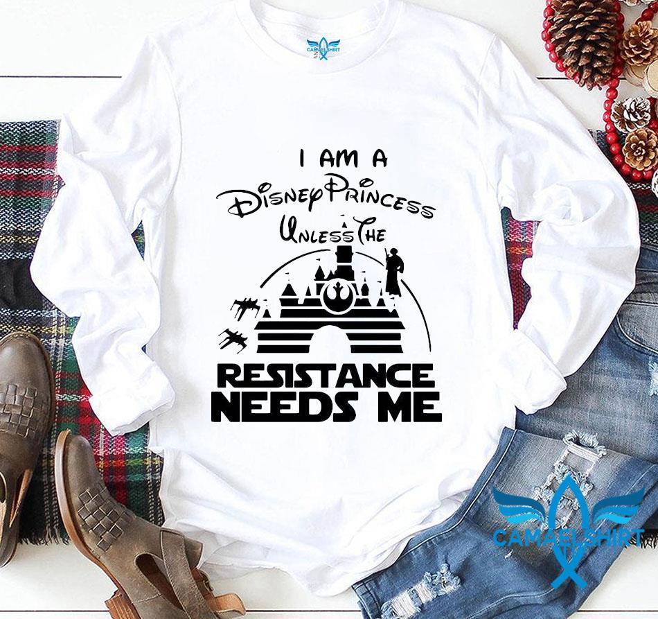 I am a Disney princess unless the resistance needs me longsleeve