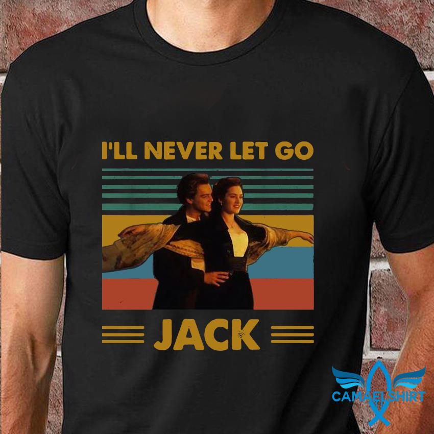 I will never let go Jack Titanic vintage