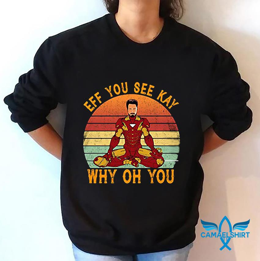 Iron Man yoga eff you see kay why oh you vintage sweatshirt