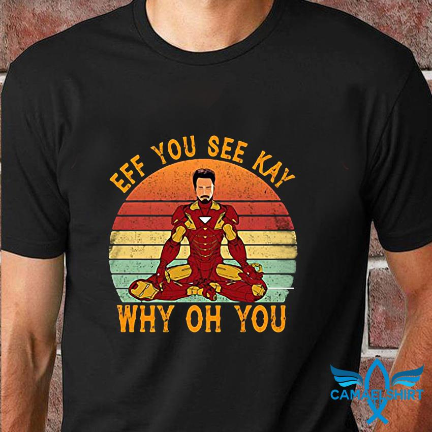 Iron Man yoga eff you see kay why oh you vintage