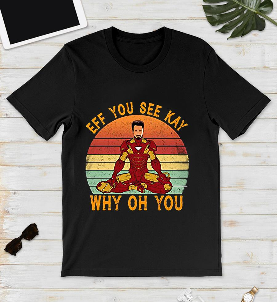 Iron Man yoga eff you see kay why oh you vintage unisex t-shirt