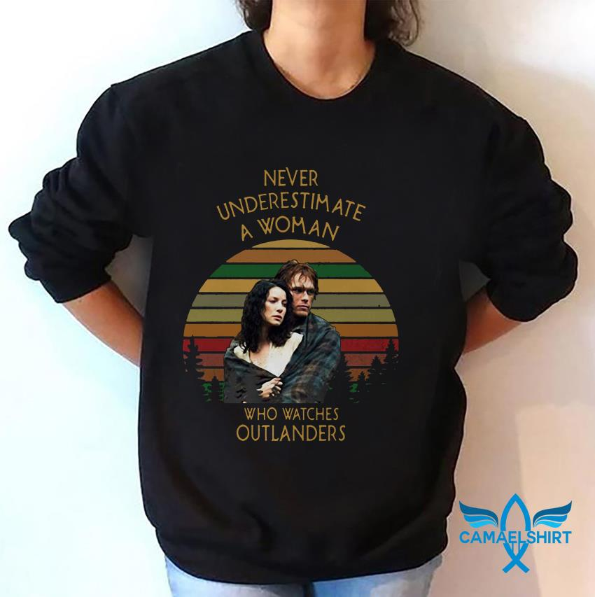 Never understand estimate a woman who watches Outlanders vintage sweat hirt