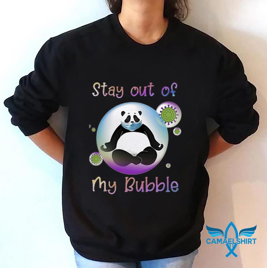 Panda stay out my bubble quarantine 2020 sweatshirt