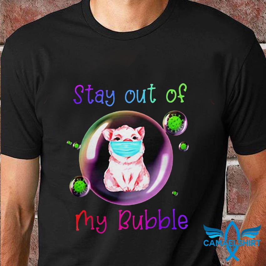 Pig stay out of my bubble quarantine