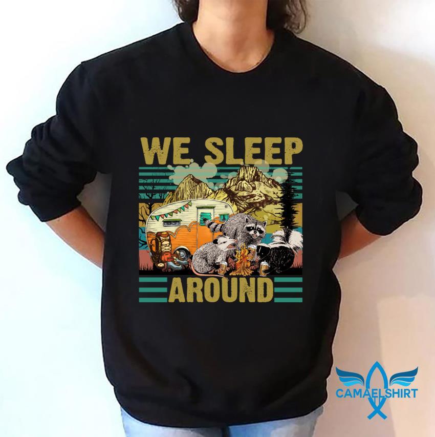 Retro Raccoon camping we sleep around sweatshirt