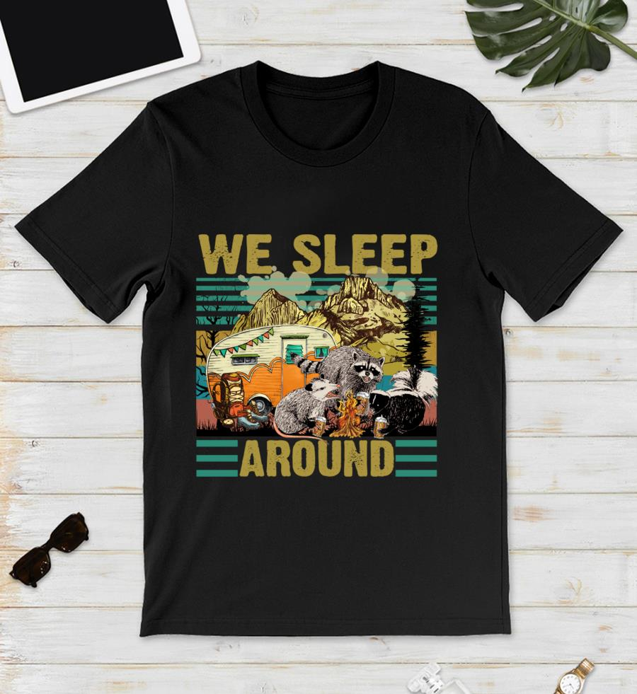 Retro Raccoon camping we sleep around unisex t-shirt