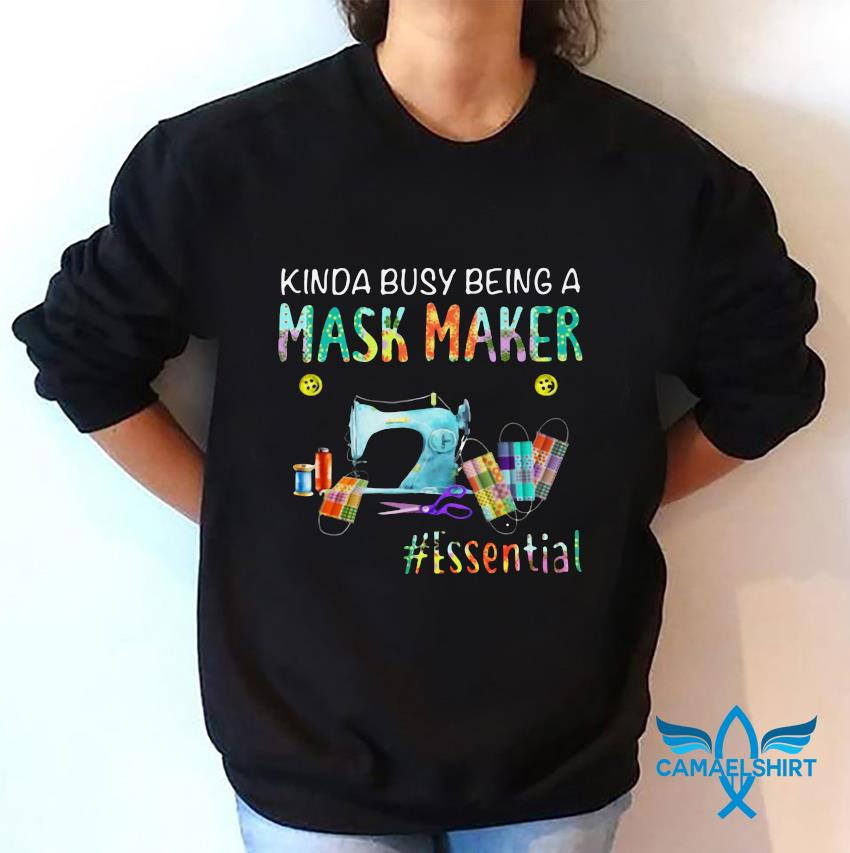 Sewing kinda busy being a mask maker essential mask sweatshirt