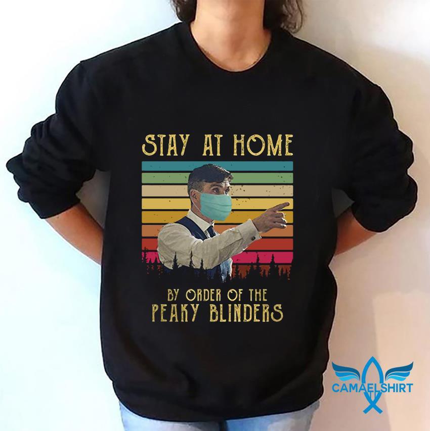 Stay at home by order of the Peaky Blinders vintage sweatshirt