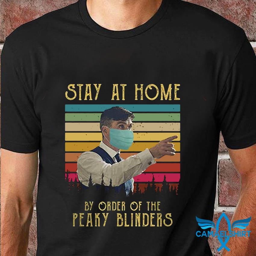 Stay at home by order of the Peaky Blinders vintage