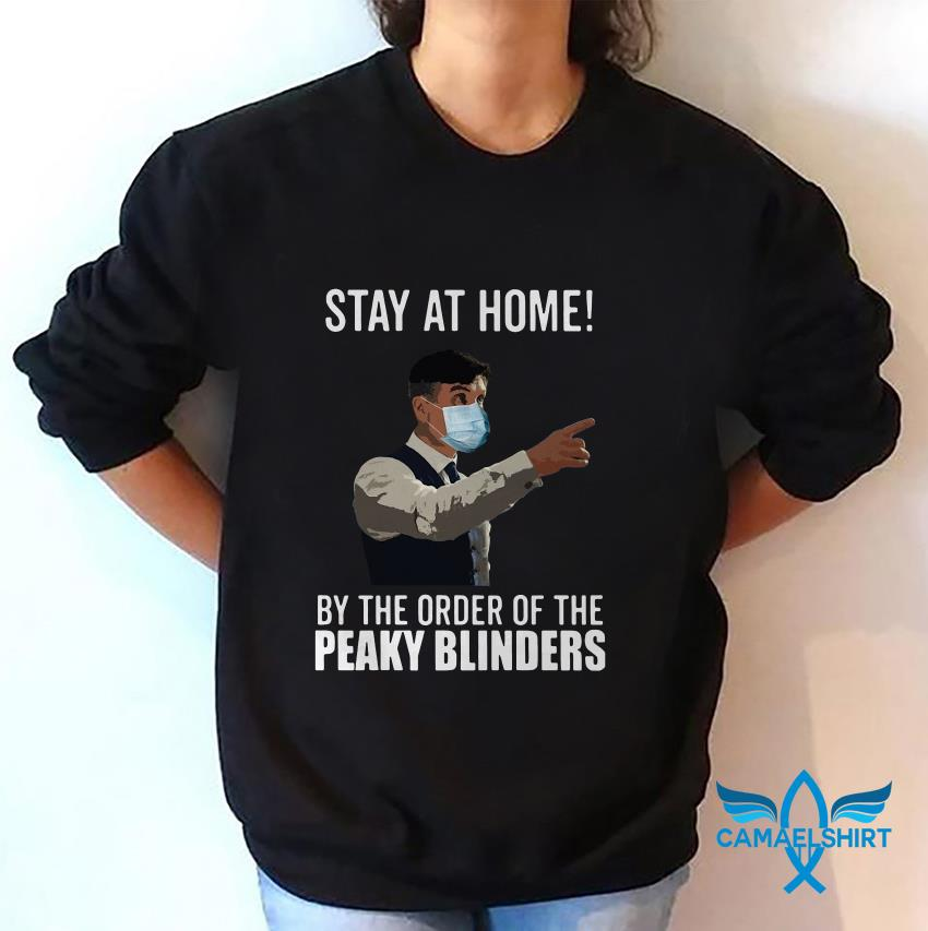 Stay at home by the order of the Peaky Blinders face sweat shirt